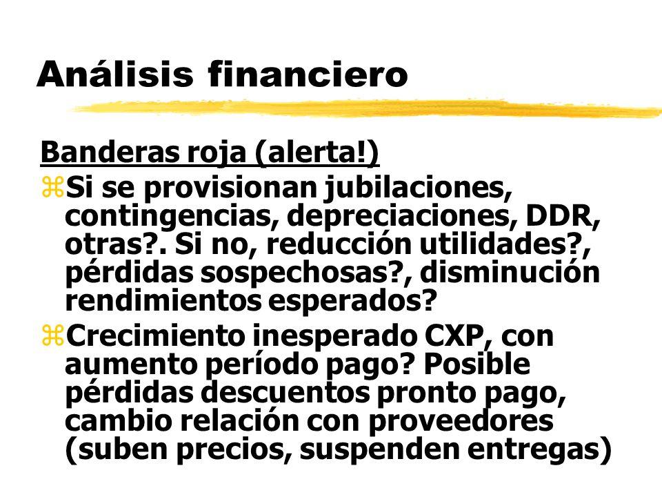 Análisis financiero Banderas roja (alerta!) zSi se provisionan jubilaciones, contingencias, depreciaciones, DDR, otras?. Si no, reducción utilidades?,