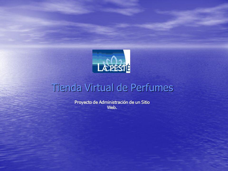 Tienda Virtual de Perfumes Proyecto de Administración de un Sitio Web.