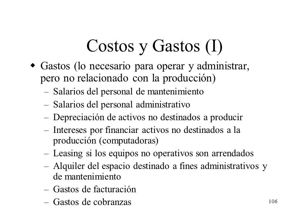 106 Costos y Gastos (I) Gastos (lo necesario para operar y administrar, pero no relacionado con la producción) – Salarios del personal de mantenimient