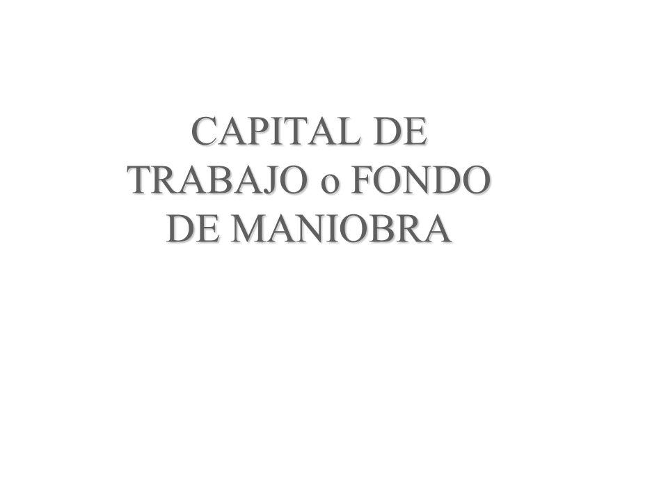 CAPITAL DE TRABAJO o FONDO DE MANIOBRA