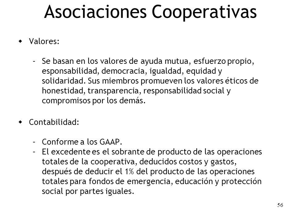 56 Asociaciones Cooperativas Valores: – Se basan en los valores de ayuda mutua, esfuerzo propio, esponsabilidad, democracia, igualdad, equidad y solid