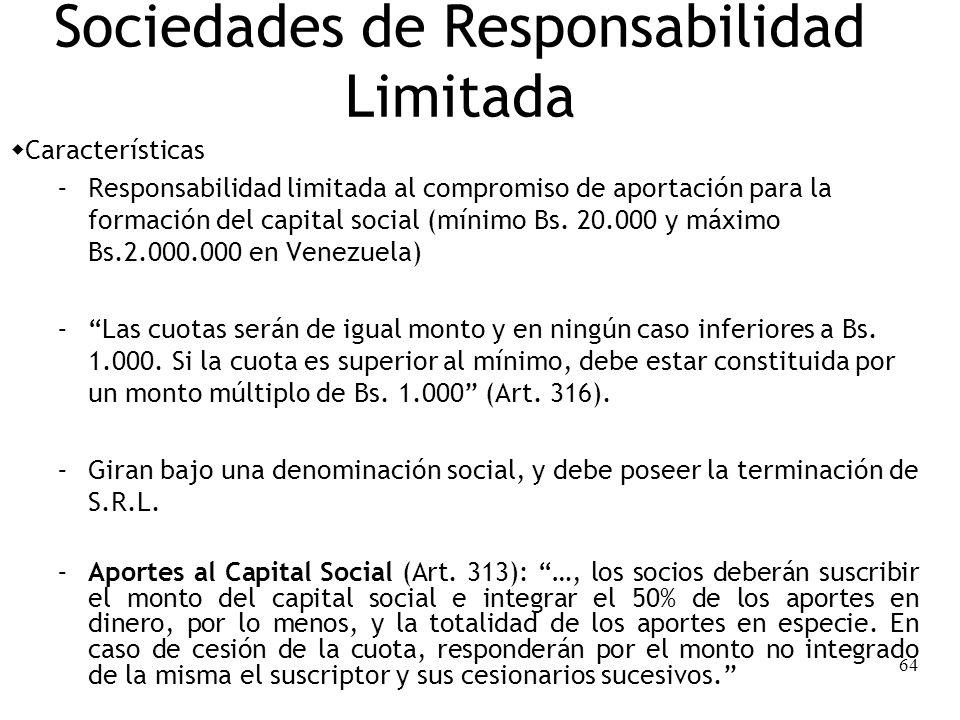 64 Sociedades de Responsabilidad Limitada Características – Responsabilidad limitada al compromiso de aportación para la formación del capital social