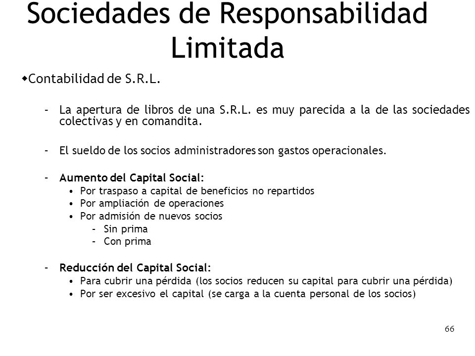 66 Sociedades de Responsabilidad Limitada Contabilidad de S.R.L. – La apertura de libros de una S.R.L. es muy parecida a la de las sociedades colectiv