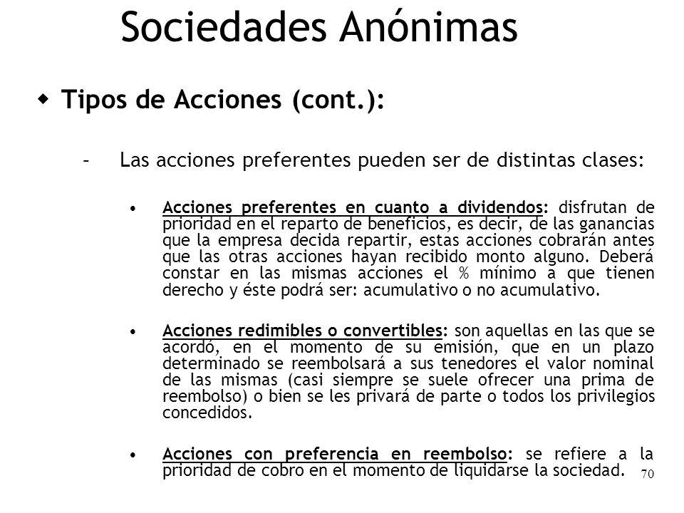 70 Sociedades Anónimas Tipos de Acciones (cont.): – Las acciones preferentes pueden ser de distintas clases: Acciones preferentes en cuanto a dividend