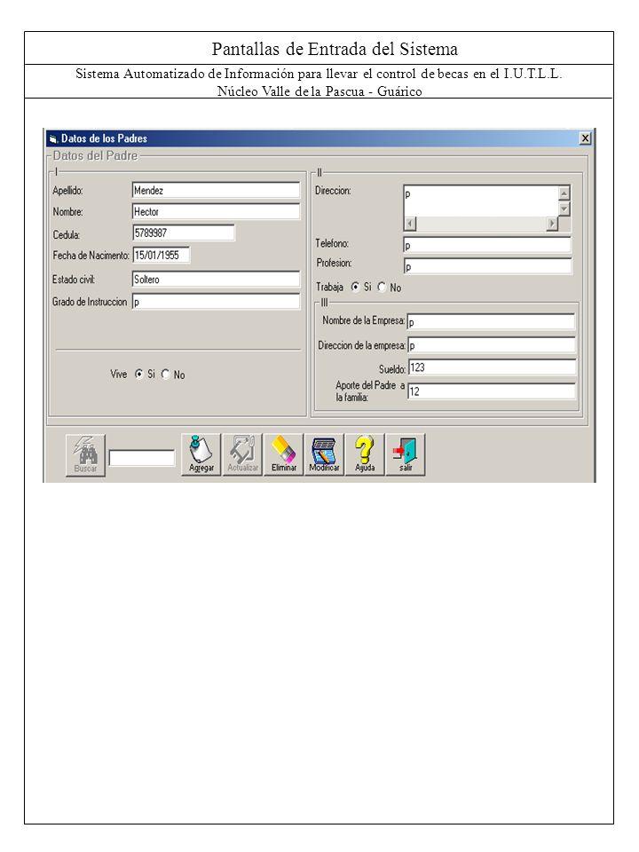 Pantallas de Entrada del Sistema Sistema Automatizado de Información para llevar el control de becas en el I.U.T.L.L. Núcleo Valle de la Pascua - Guár