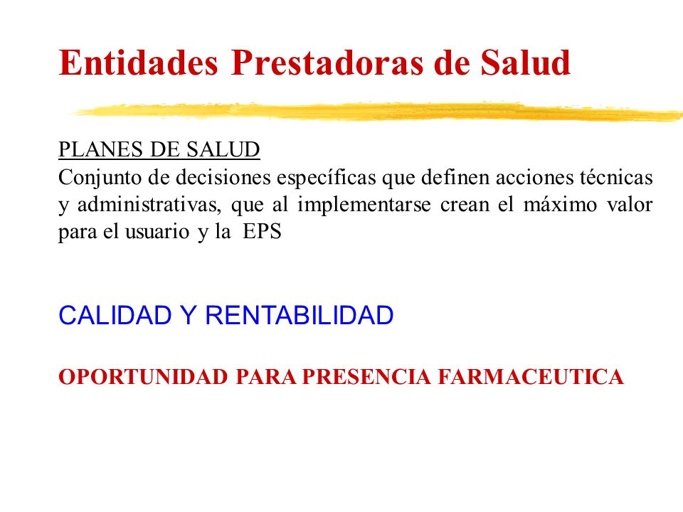 Entidades Prestadoras de Salud Fuente: Office of Health Maintenance Organizations