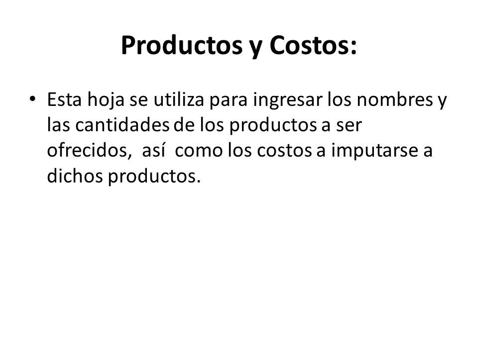 Productos y Costos: Esta hoja se utiliza para ingresar los nombres y las cantidades de los productos a ser ofrecidos, así como los costos a imputarse