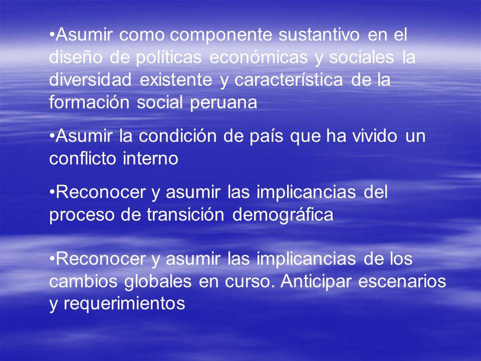 Asumir como componente sustantivo en el diseño de políticas económicas y sociales la diversidad existente y característica de la formación social peru