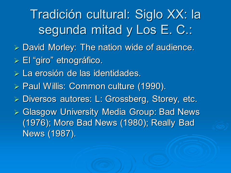 Tradición cultural: Siglo XX: la segunda mitad y Los E. C.: David Morley: The nation wide of audience. David Morley: The nation wide of audience. El g