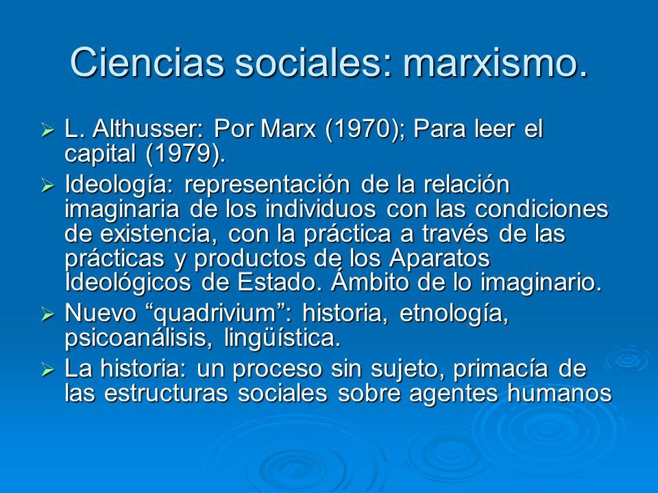 Ciencias sociales: marxismo. L. Althusser: Por Marx (1970); Para leer el capital (1979). L. Althusser: Por Marx (1970); Para leer el capital (1979). I