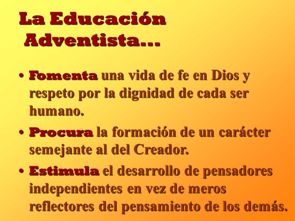 Imparte más que un conocimiento académico.Imparte más que un conocimiento académico. La Educación Adventista... Promueve el desarrollo equilibrado de