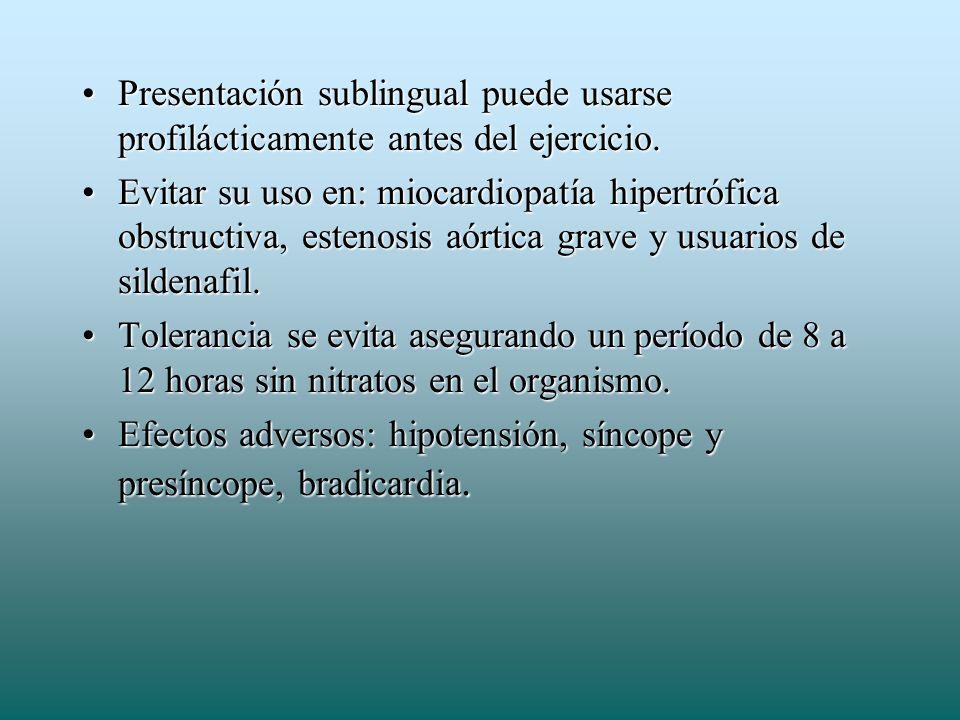 Presentación sublingual puede usarse profilácticamente antes del ejercicio.Presentación sublingual puede usarse profilácticamente antes del ejercicio.