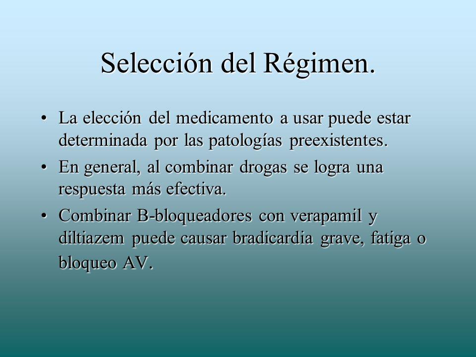 Selección del Régimen. La elección del medicamento a usar puede estar determinada por las patologías preexistentes.La elección del medicamento a usar