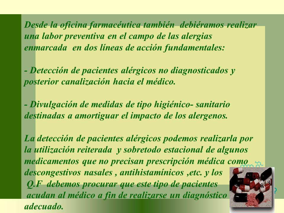 Desde la oficina farmacéutica también debiéramos realizar una labor preventiva en el campo de las alergias enmarcada en dos líneas de acción fundament