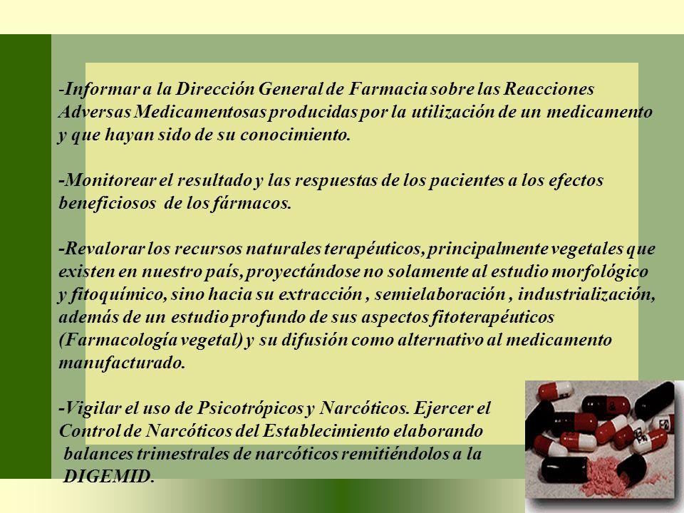 -Informar a la Dirección General de Farmacia sobre las Reacciones Adversas Medicamentosas producidas por la utilización de un medicamento y que hayan