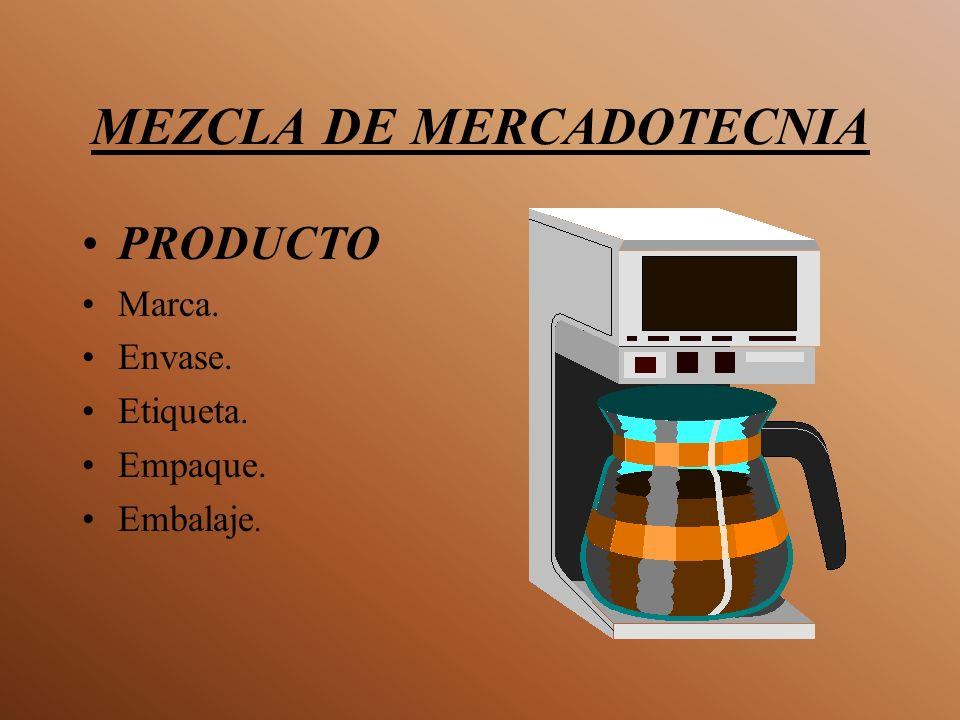 MEZCLA DE MERCADOTECNIA PRODUCTO Marca. Envase. Etiqueta. Empaque. Embalaje.
