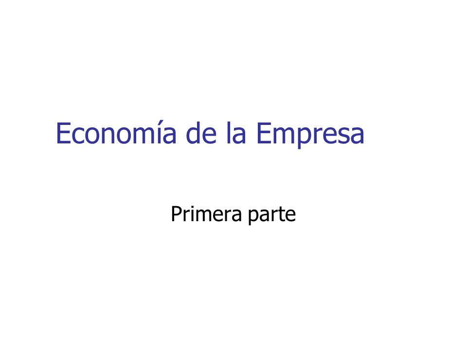 Economía de la Empresa Primera parte