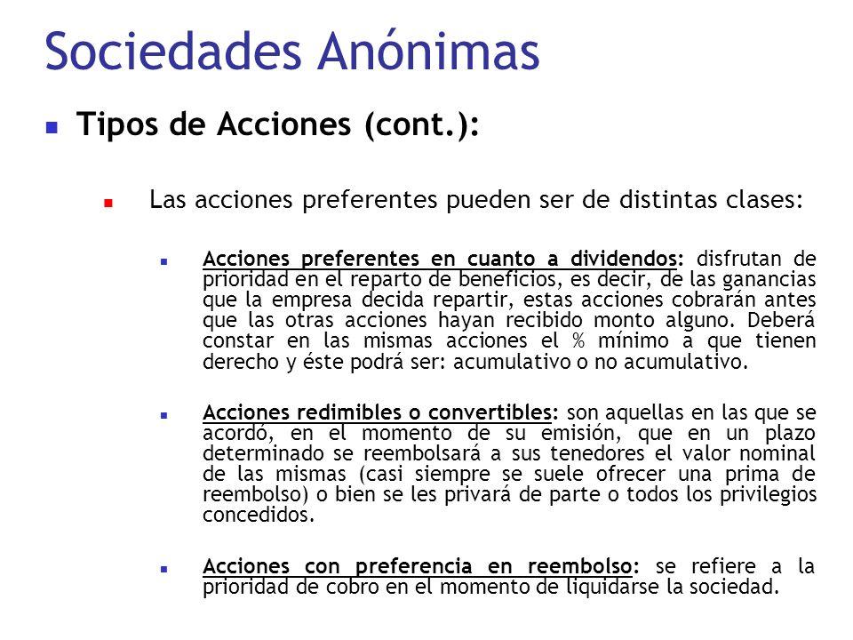 Sociedades Anónimas Tipos de Acciones (cont.): Las acciones preferentes pueden ser de distintas clases: Acciones preferentes en cuanto a dividendos: d