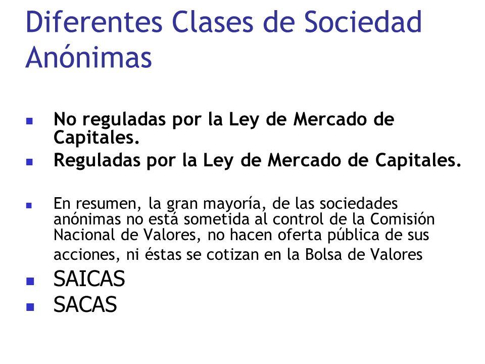 Diferentes Clases de Sociedad Anónimas No reguladas por la Ley de Mercado de Capitales. Reguladas por la Ley de Mercado de Capitales. En resumen, la g