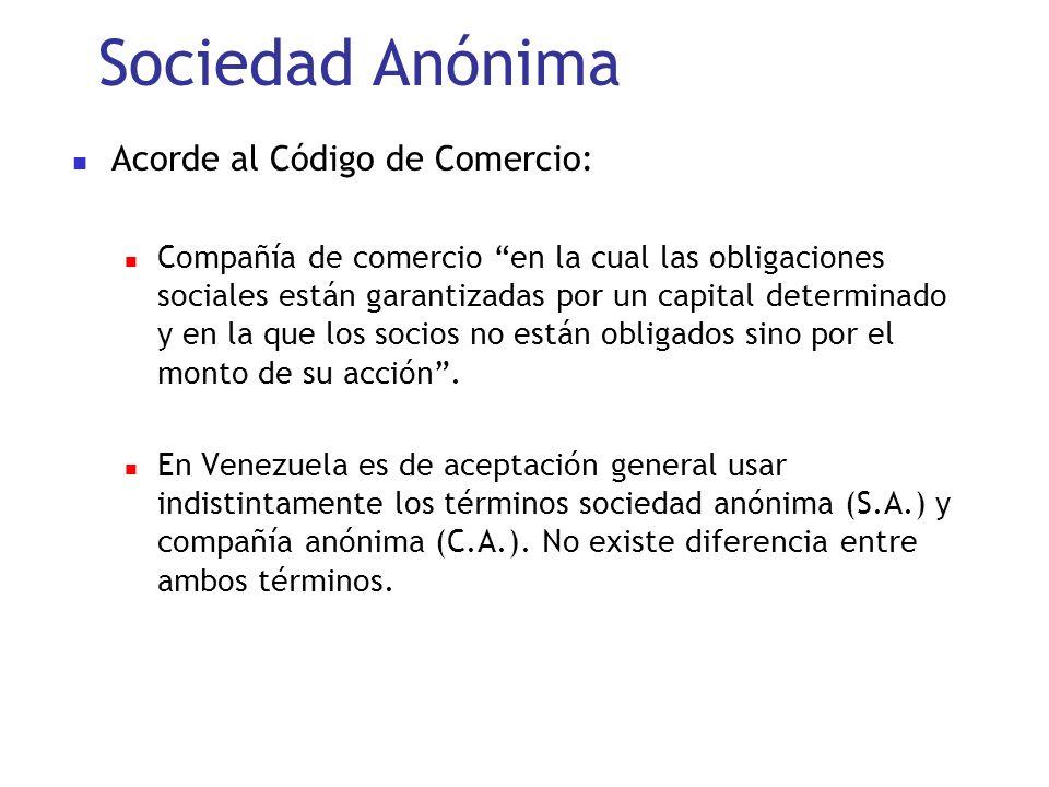 Sociedad Anónima Acorde al Código de Comercio: Compañía de comercio en la cual las obligaciones sociales están garantizadas por un capital determinado