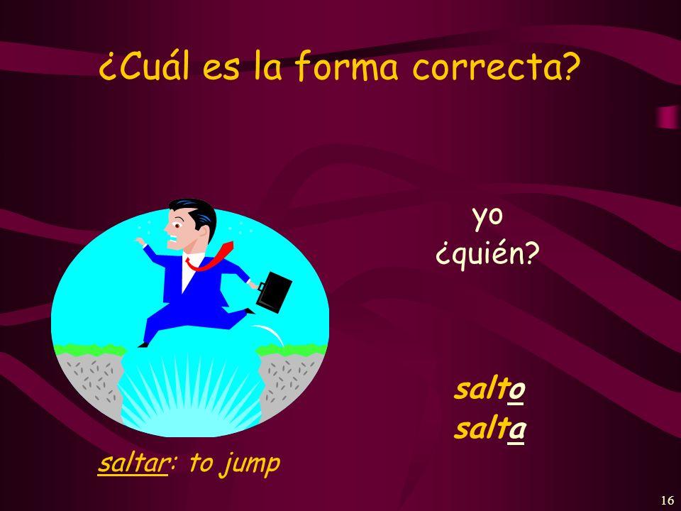 15 ¿Cuál es la forma correcta Elena y José bailan Laura y yo bailamos bailar: to dance