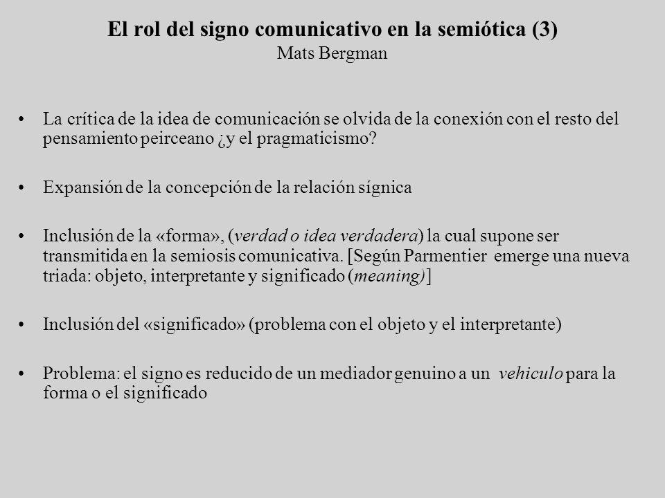La crítica de la idea de comunicación se olvida de la conexión con el resto del pensamiento peirceano ¿y el pragmaticismo? Expansión de la concepción