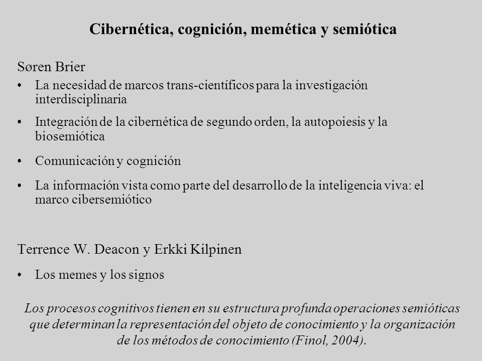 Cibernética, cognición, memética y semiótica Søren Brier La necesidad de marcos trans-científicos para la investigación interdisciplinaria Integración