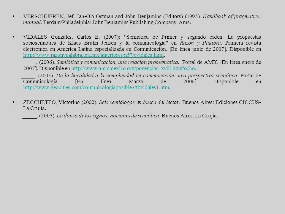 VERSCHUEREN, Jef, Jan-Ola Östman and John Benjamins (Editors) (1995). Handbook of pragmatics: manual. Terdam/Philadelphia: John Benjamins Publishing C