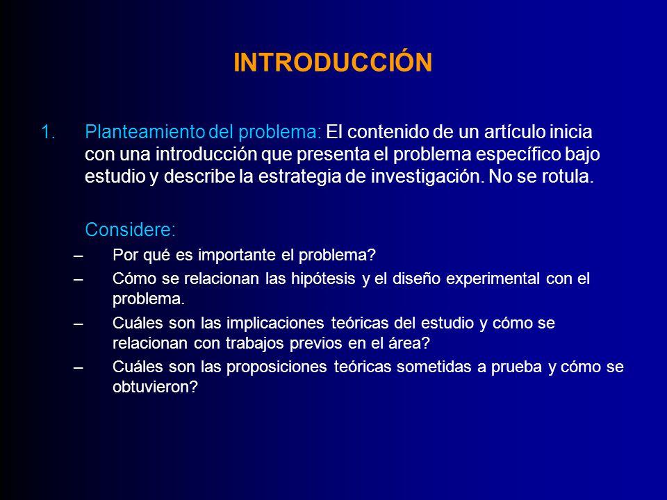 INTRODUCCIÓN 1.Planteamiento del problema: El contenido de un artículo inicia con una introducción que presenta el problema específico bajo estudio y