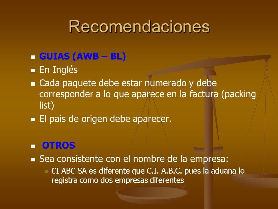 Recomendaciones GUIAS (AWB – BL) En Inglés Cada paquete debe estar numerado y debe corresponder a lo que aparece en la factura (packing list) El pais