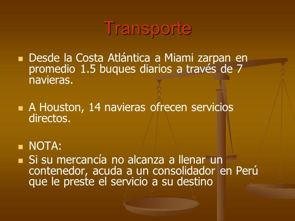 Transporte Desde la Costa Atlántica a Miami zarpan en promedio 1.5 buques diarios a través de 7 navieras. A Houston, 14 navieras ofrecen servicios dir