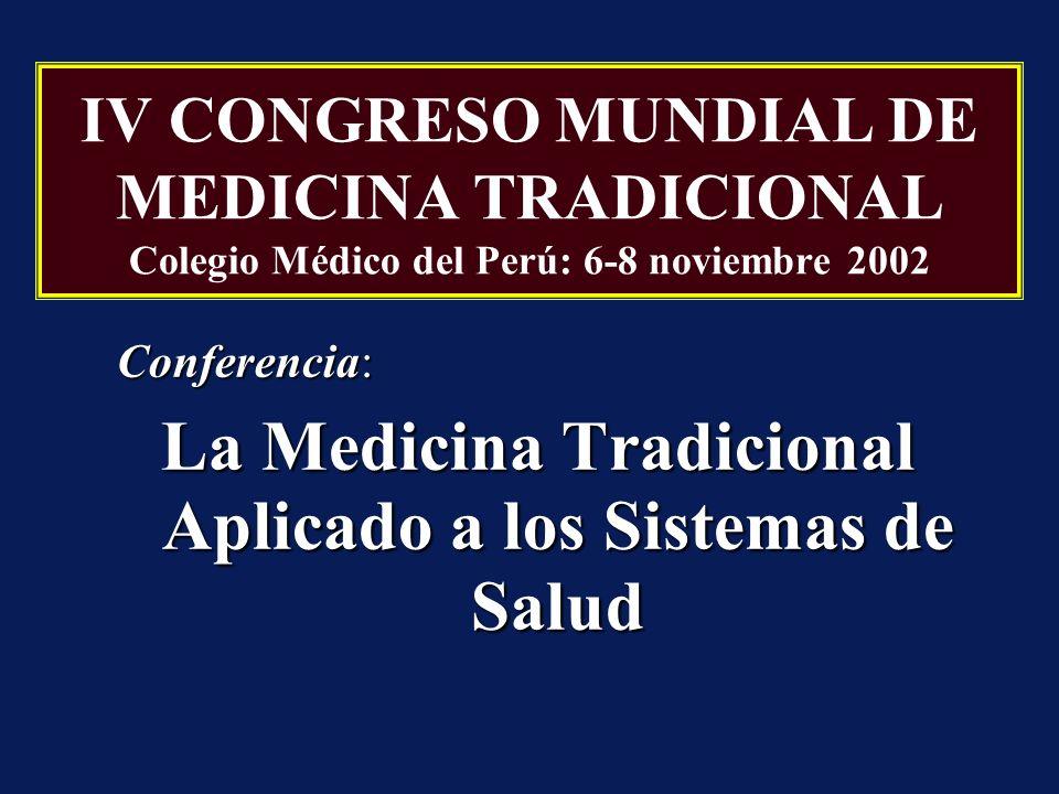 La Medicina Tradicional Está ampliamente distribuída en todo el mundo.