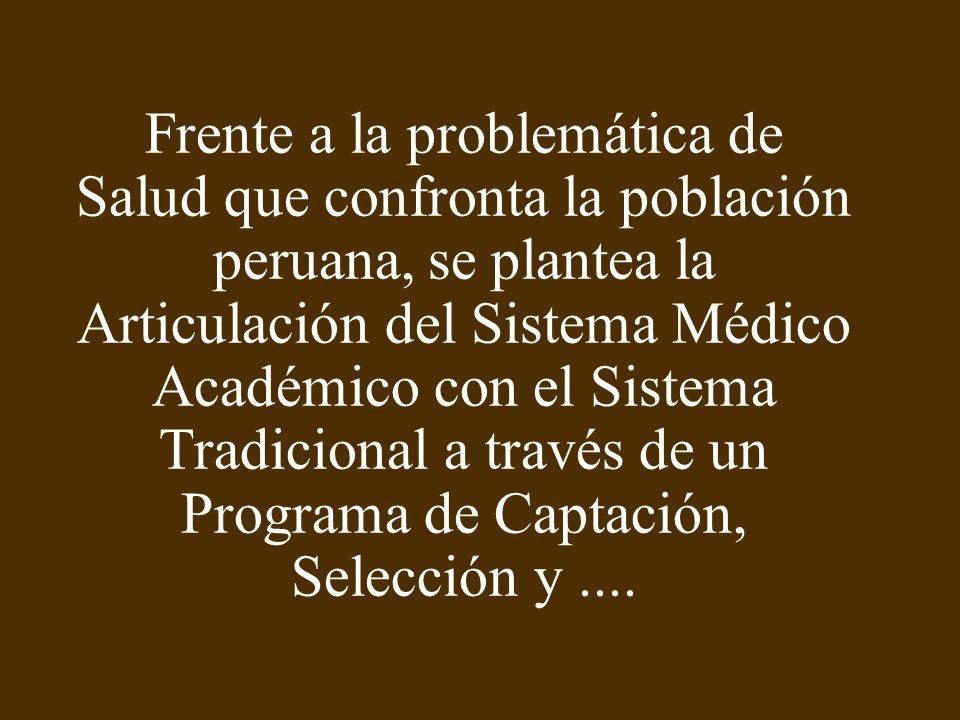 Capacitación de los Agentes de la Medicina Tradicional, para luego ser incorporados como personal formal del Ministerio de Salud.