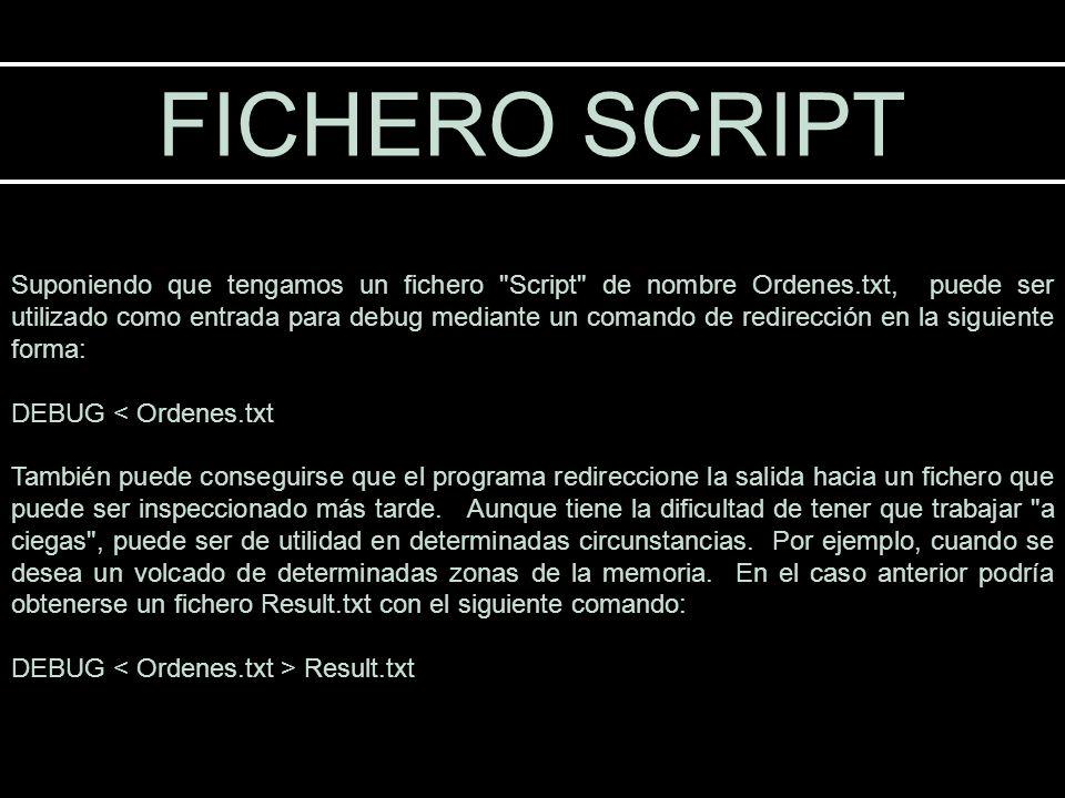 FICHERO SCRIPT Suponiendo que tengamos un fichero