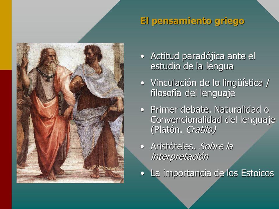 El pensamiento griego Actitud paradójica ante el estudio de la lenguaActitud paradójica ante el estudio de la lengua Vinculación de lo lingüística / f