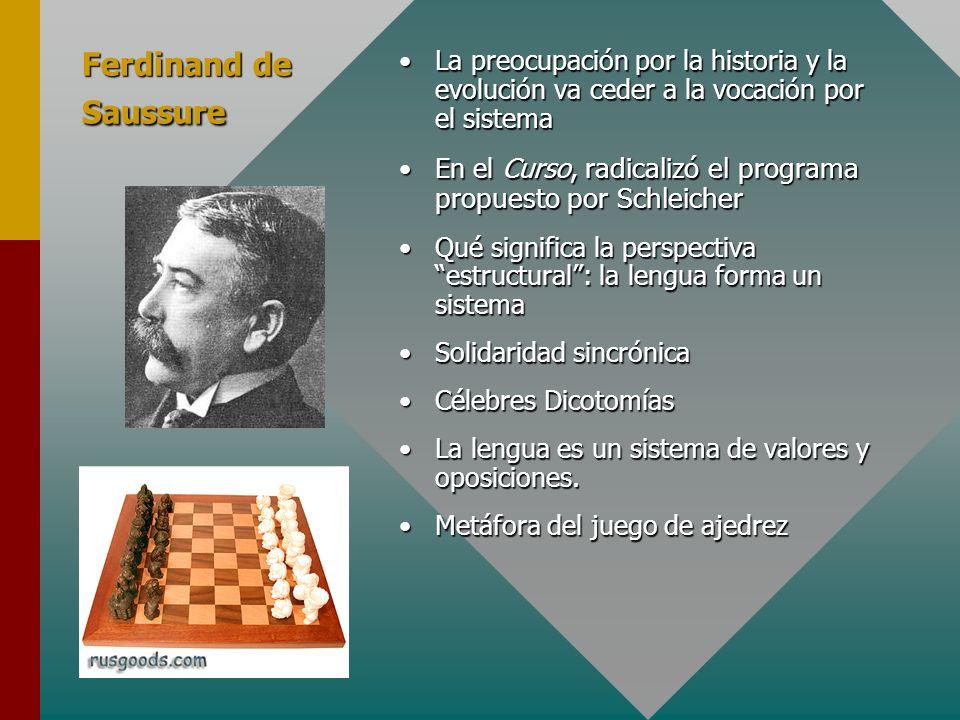 Ferdinand de Saussure La preocupación por la historia y la evolución va ceder a la vocación por el sistemaLa preocupación por la historia y la evoluci