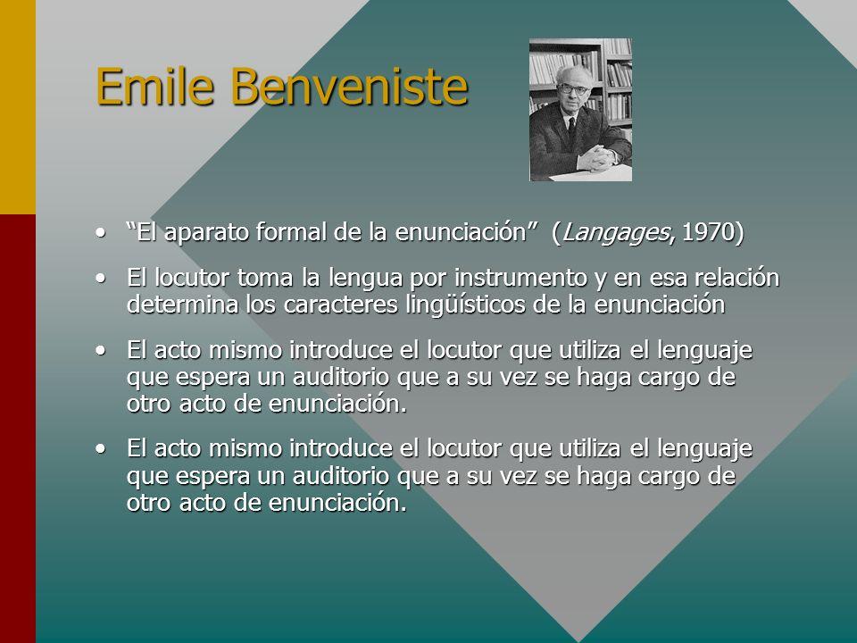 Emile Benveniste El aparato formal de la enunciación (Langages, 1970)El aparato formal de la enunciación (Langages, 1970) El locutor toma la lengua po