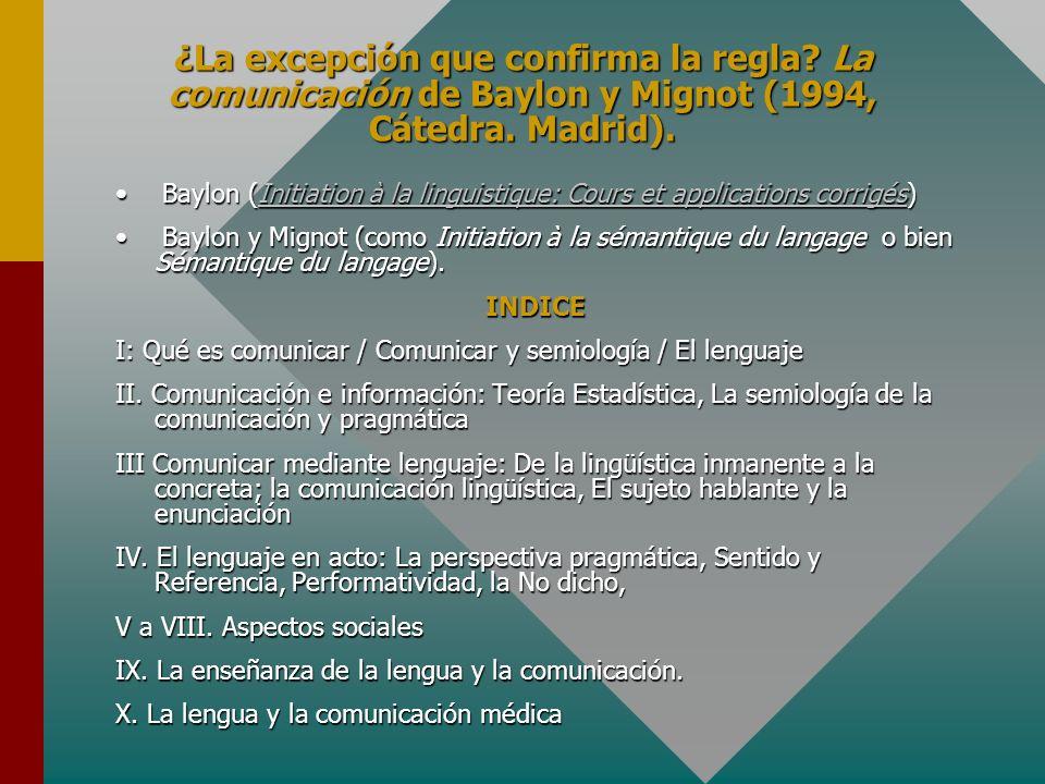 ¿La excepción que confirma la regla? La comunicación de Baylon y Mignot (1994, Cátedra. Madrid). Baylon (Initiation à la linguistique: Cours et applic
