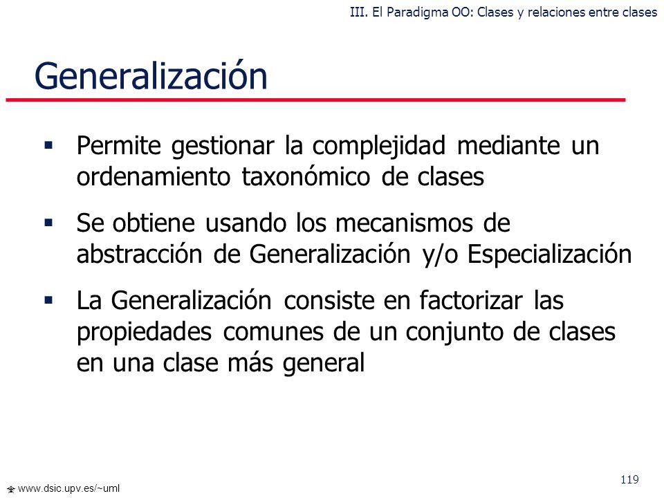 118 www.dsic.upv.es/~uml Clases y Objetos Diagrama de Clases y Diagramas de Objetos pertenecen a dos vistas complementarias del modelo Un Diagrama de