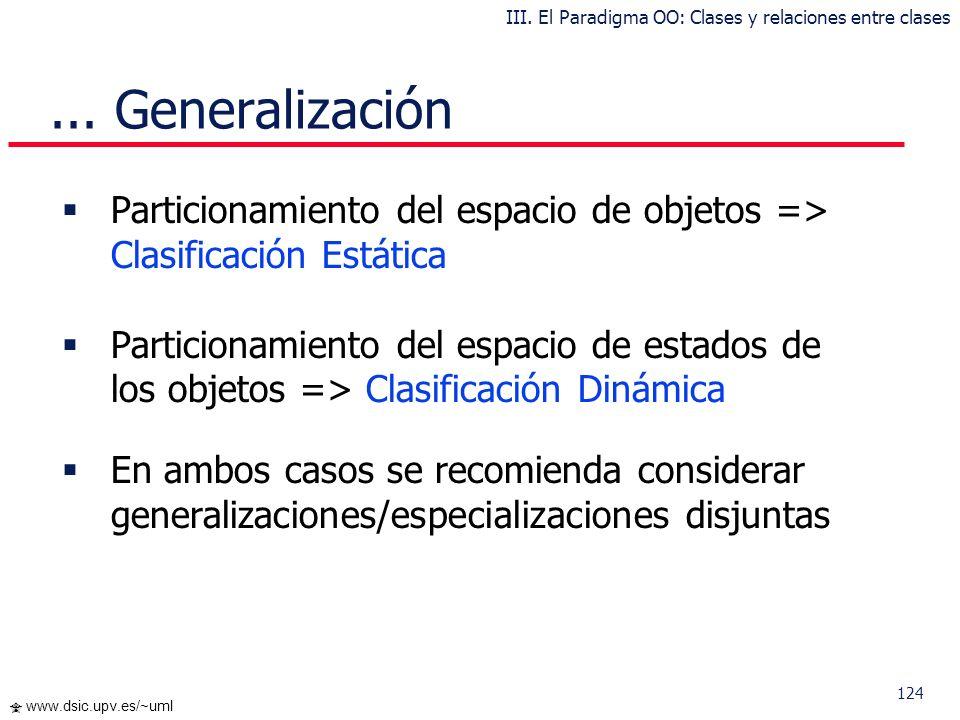 123 www.dsic.upv.es/~uml La noción de clase está próxima a la de conjunto Dada una clase, podemos ver el conjunto relativo a las instancias que posee