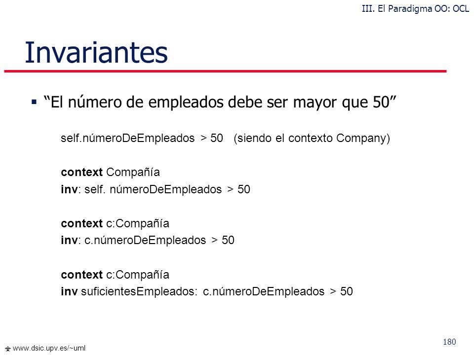 179 www.dsic.upv.es/~uml Ejemplo III. El Paradigma OO: OCL