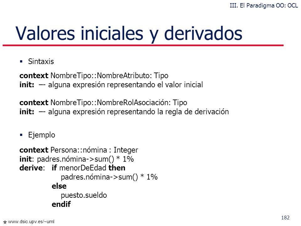 181 www.dsic.upv.es/~uml Pre- Post condiciones Sintaxis context NombreTipo::NombreOperación(Param 1 : Tipo 1,... ):TipoRetorno pre parametroOk: param