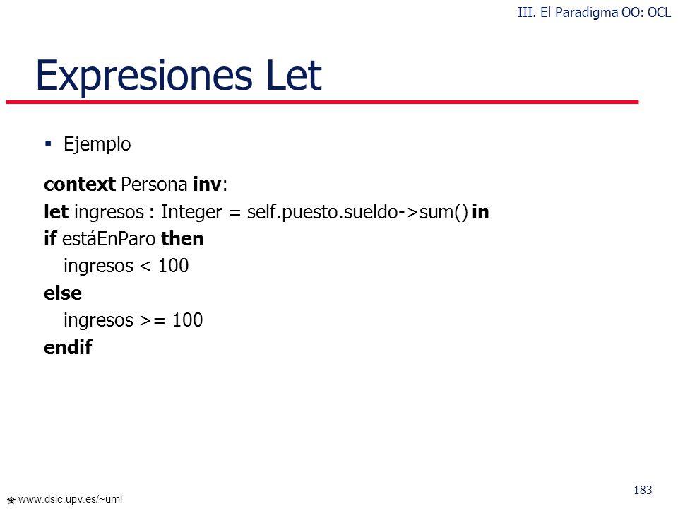 182 www.dsic.upv.es/~uml Valores iniciales y derivados Sintaxis context NombreTipo::NombreAtributo: Tipo init: –- alguna expresión representando el va
