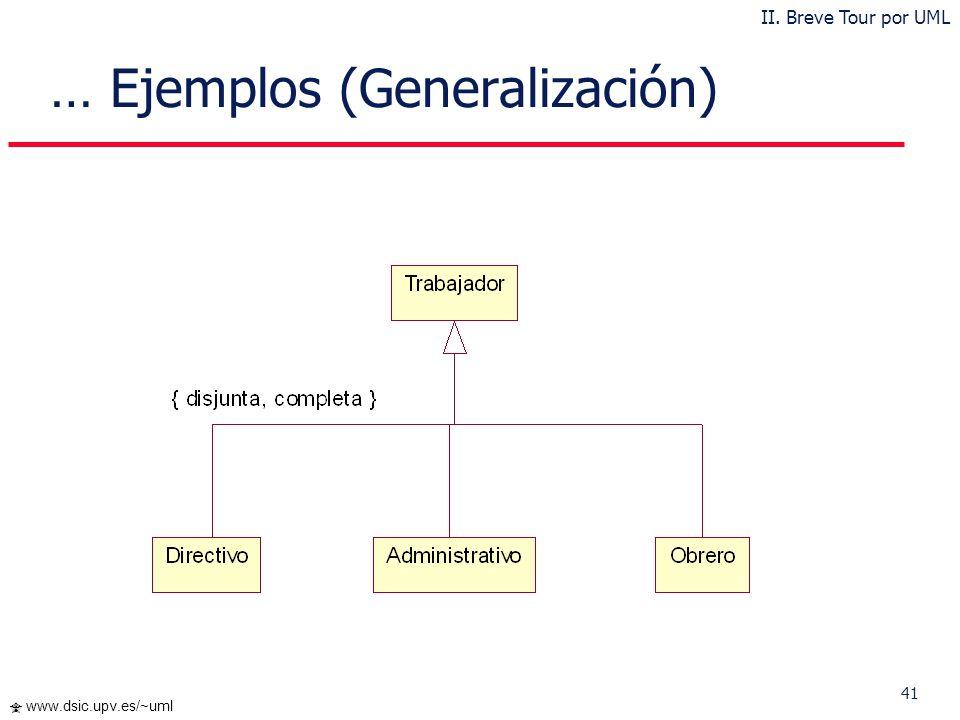 40 www.dsic.upv.es/~uml … Ejemplos (Clase Asociación) II. Breve Tour por UML