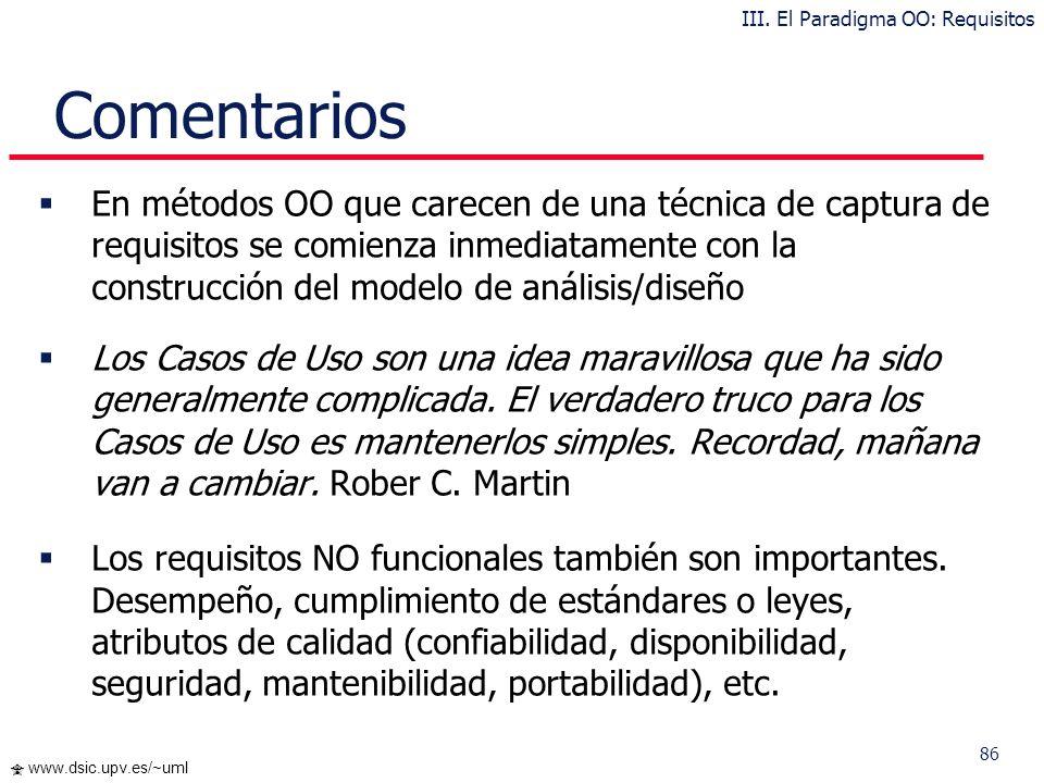 85 www.dsic.upv.es/~uml IdentificadorCU- Nombre DescripciónEl sistema deberá comportarse tal como se describe en el siguiente caso de uso { concreto c