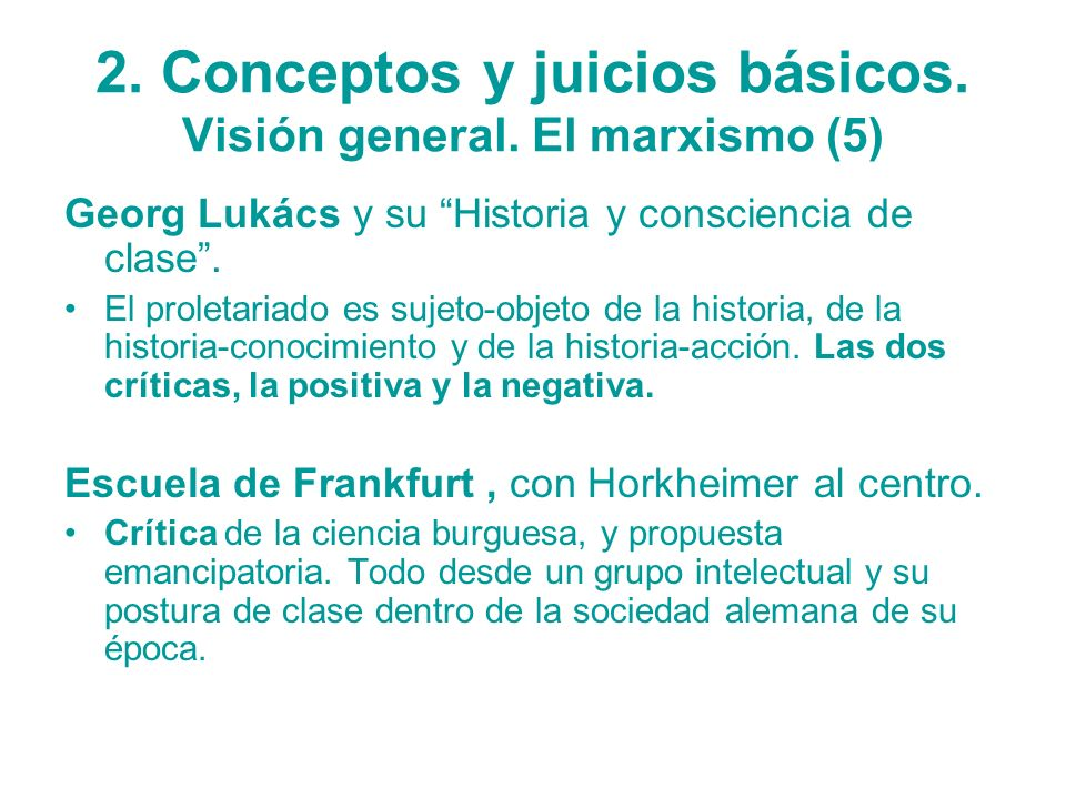 2. Conceptos y juicios básicos. Visión general. El marxismo (5) Georg Lukács y su Historia y consciencia de clase. El proletariado es sujeto-objeto de