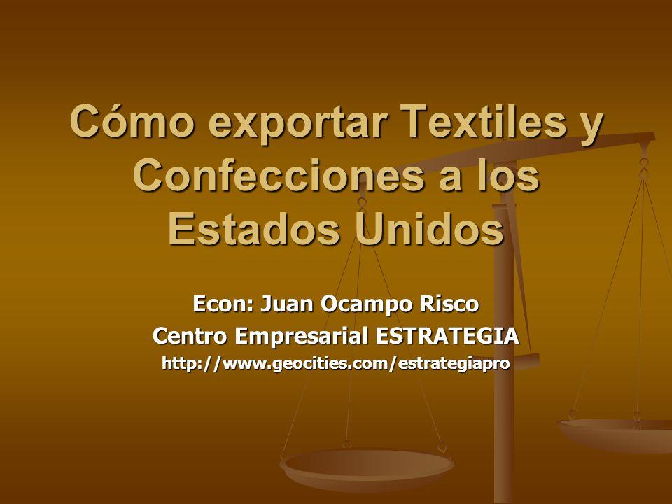 Textiles y Confecciones Hace Ud.Parte del mercado de textiles y confecciones en Estados Unidos.