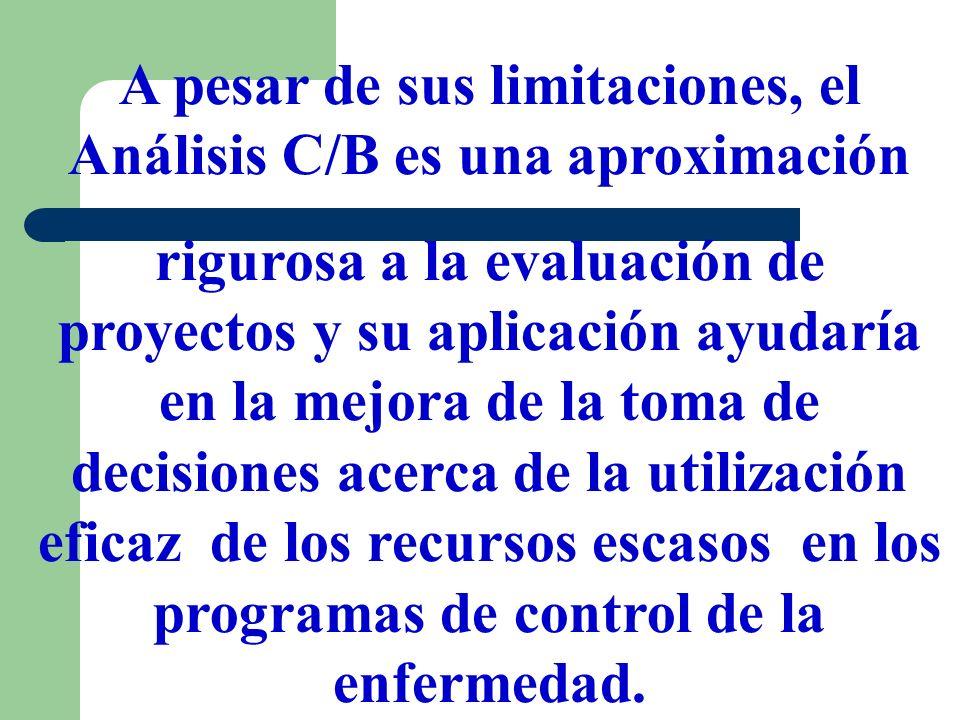 A pesar de sus limitaciones, el Análisis C/B es una aproximación rigurosa a la evaluación de proyectos y su aplicación ayudaría en la mejora de la tom