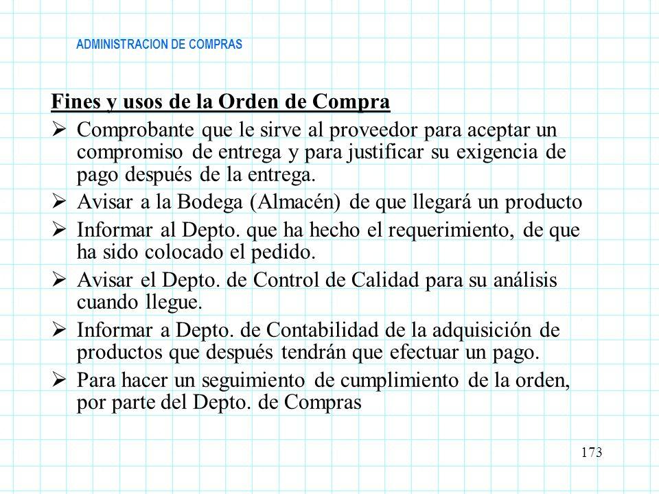 ADMINISTRACION DE COMPRAS Fines y usos de la Orden de Compra Comprobante que le sirve al proveedor para aceptar un compromiso de entrega y para justif