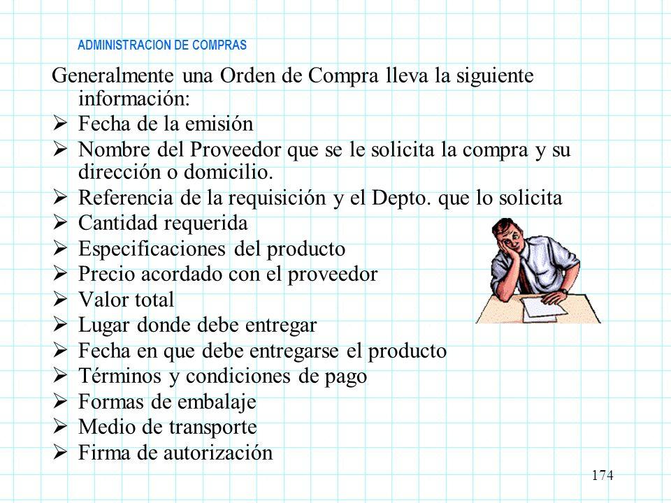 ADMINISTRACION DE COMPRAS Generalmente una Orden de Compra lleva la siguiente información: Fecha de la emisión Nombre del Proveedor que se le solicita